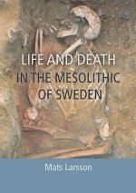 Life and Death in the Swedish Mesolithic