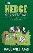 The Hedge Organisation - A story to show how people can become lost in the corporate hedge