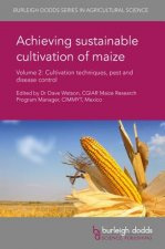 Achieving Sustainable Cultivation of Maize Volume 2: Cultivation Techniques, Pest and Disease Control