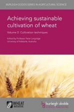 Achieving Sustainable Cultivation of Wheat Volume 2: Cultivation Techniques