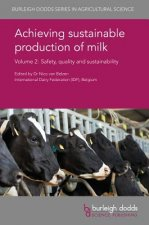 Achieving Sustainable Production of Milk Volume 2: Safety, Quality and Sustainability
