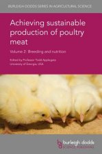 Achieving Sustainable Production of Poultry Meat Volume 2: Breeding and Nutrition