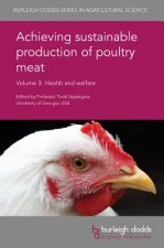Achieving Sustainable Production of Poultry Meat Volume 3: Health and Welfare