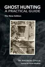 Ghost Hunting: A Practical Guide