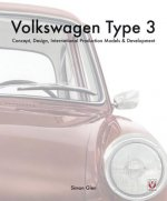 The Book of the Volkswagen Type 3: Concept, Design, International Production Models & Development