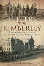 Letters from Kimberley: Eyewitness Accounts from the South African War
