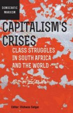 Capitalism's Crises: Class Struggles in South Africa and the World