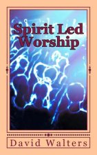 Spirit Led Worship