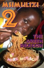 Msimulizi 2: The Green Dragon