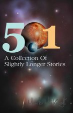 501: A Collection of Slightly Longer Stories