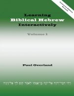 Learning Biblical Hebrew Interactively, I (Instructor Edition, Revised)