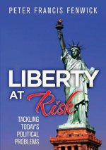 Liberty at Risk: Tackling Today's Political Problems