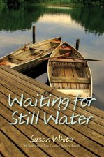 Waiting for Still Water