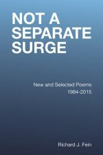 Not a Separate Surge: New and Selected Poems 1984-2015