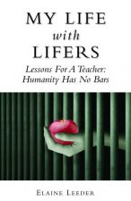 My Life with Lifers: Lessons for a Teacher: Humanity Has No Bars