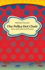The Polka Dot Chair: New and Selected Poems