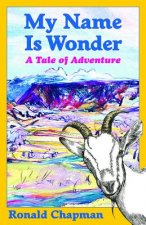 My Name Is Wonder: A Tale of Adventure
