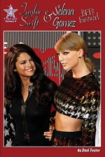 Taylor Swift and Selena Gomez: Bffs Forever!: Y Not Girl Volume 4