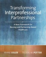 Transforming Interprofessional Partnerships: A New Framework for Nursing and Partnership-Based Health Care, 2014 AJN Award Recipient