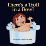 There's a Troll in a Bowl