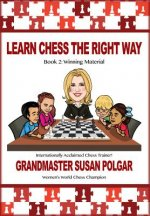 Learn Chess the Right Way!: Book 2: Winning Material