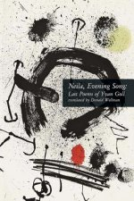 Neila, Evening Song: Last Poems of Yvan Goll