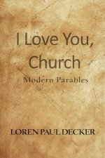 I Love You, Church: Modern Parables