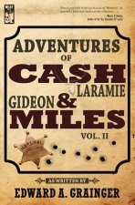 Adventures of Cash Laramie and Gideon Miles Vol. II