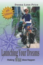 Launching Your Dreams: Making Wild Ideas Happen