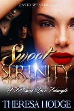 Sweet Serenity: A Miami Love Triangle