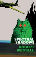 Spectral Shadows: Three Supernatural Novellas (Blackham's Wimpey, the Wheatstone Pond, Yaxley's Cat)