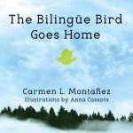 The Bilingüe Bird  Goes Home
