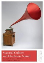 Material Culture and Electronic Sounds
