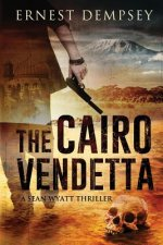 The Cairo Vendetta: A Sean Wyatt Thriller