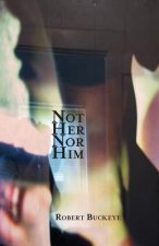 Not Her Nor Him