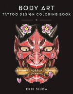 The Body Art: A Tattoo Design Coloring Book