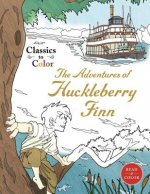 Classics to Color: The Adventures of Huckleberry Finn