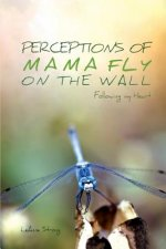 Perceptions of Mama Fly On The Wall