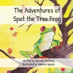 The Adventures of Spot the Tree Frog