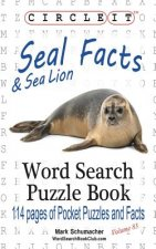 Circle It, Seal and Sea Lion Facts, Word Search, Puzzle Book
