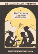 TALKATIVE SPARROW & OTHER STORIES