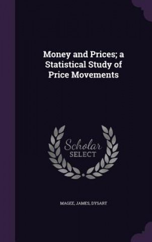 Money and Prices; A Statistical Study of Price Movements