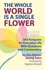 Whole World Is a Single Flower
