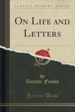 On Life and Letters (Classic Reprint)