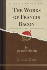 The Works of Francis Bacon, Vol. 2 (Classic Reprint)