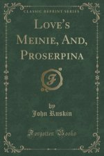 Love's Meinie, And, Proserpina (Classic Reprint)