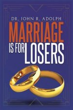 Marriage is for Losers, Celibacy is for Fools