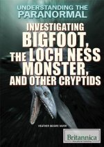 Investigating Bigfoot, the Loch Ness Monster, and Other Cryptids