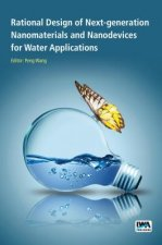 Rational Design of Next-generation Nanomaterials and Nanodevices for Water Applications
