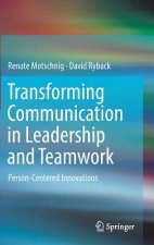Transforming Communication in the Workplace: Person-Centered Perspectives on Management